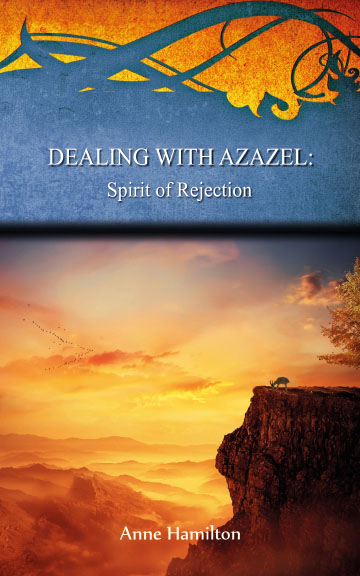 Dealing with Azazel: Spirit of Rejection