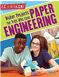 Be a Maker!: Maker Projects for Kids Who Love Paper Engineering