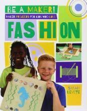 Be a Maker!: Maker Projects for Kids Who Love Fashion
