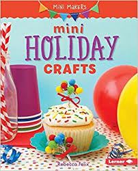 Mini Holiday Crafts - Mini Makers