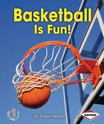 Basketball Is Fun: Sports (First Step)