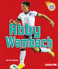 Abby Wambach: Amazing Athletes Soccer