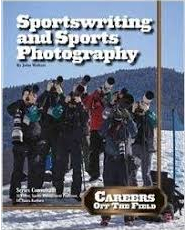 Sportswriting and Sports Photography: Careers Off the Field