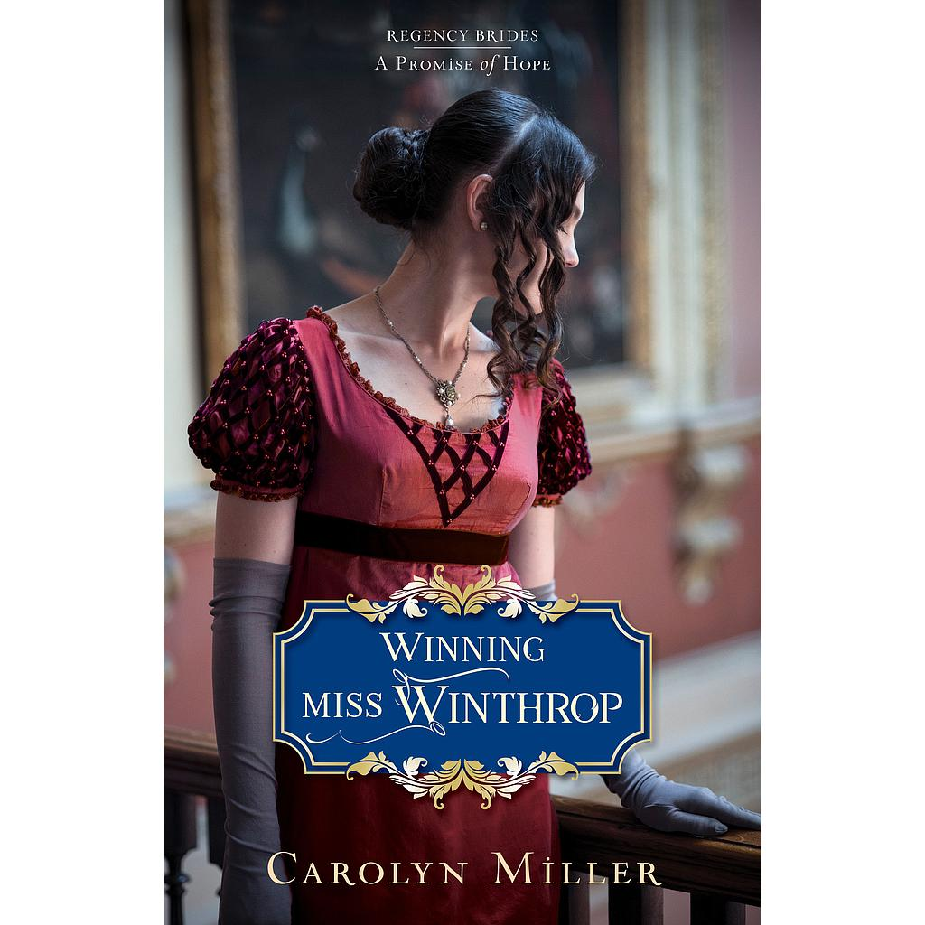 Winning Miss Winthrop: Regency Brides - A Promise of Hope #1