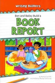 Ben and Bailey Build a Book Report (Writing Builders)