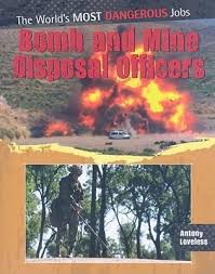 Bomb and Mine Disposal Officers: The Worlds Most Dangerous Jobs
