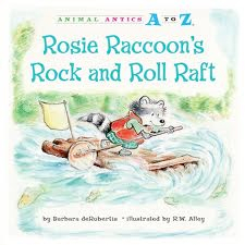 Rosie Raccoons Rock And Roll Raft: Animal Antics A to Z
