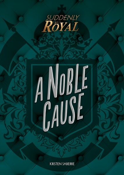 A Noble Cause - Suddenly Royal