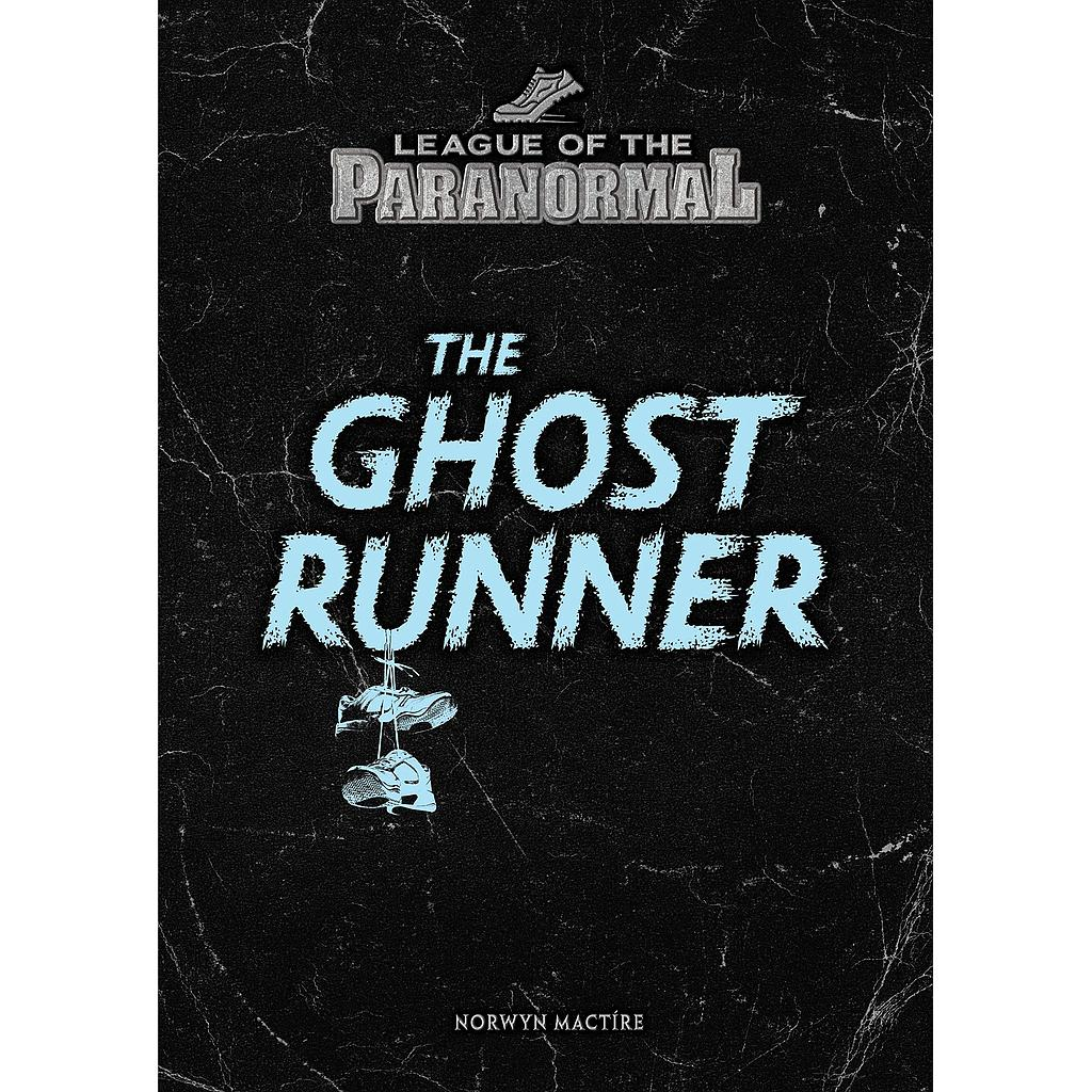 The Ghost Runner (League of the Paranormal)