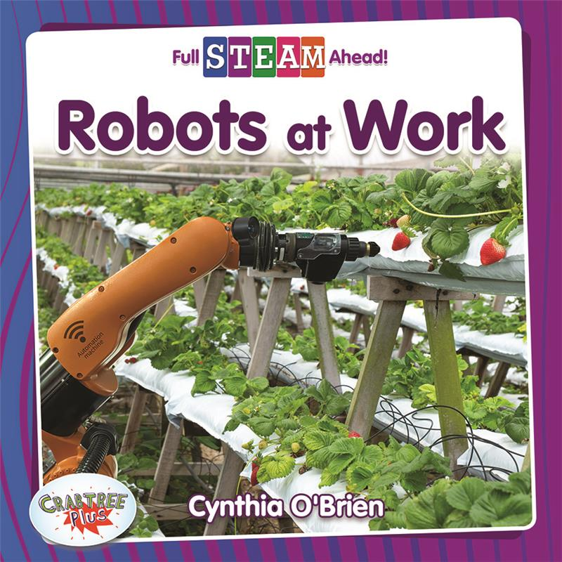 Full STEAM Ahead! - Technology Time: Robots at Work