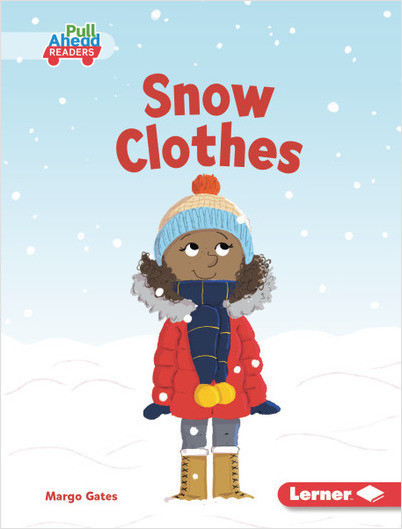 Seasons All Around Me (Pull Ahead Readers — Fiction): Snow Clothes