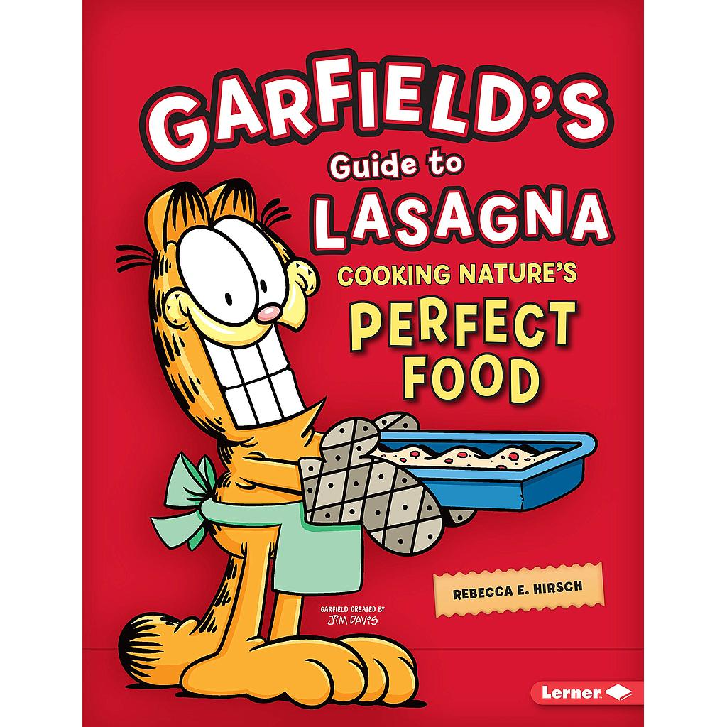 GARFIELD'S GUIDE TO LASAGNA: COOKING NATURE'S PERFECT FOOD