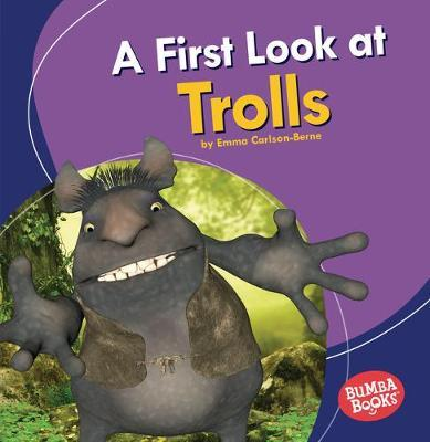 A First Look at Trolls: Bumba Books  — Fantastic Creatures