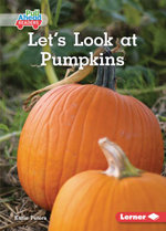 Let's Look at Pumpkins: Plant Life Cycles (Pull Ahead Readers — Nonfiction)