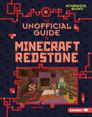 The Unofficial Guide to Minecraft Redstone: My Minecraft (Alternator Books )