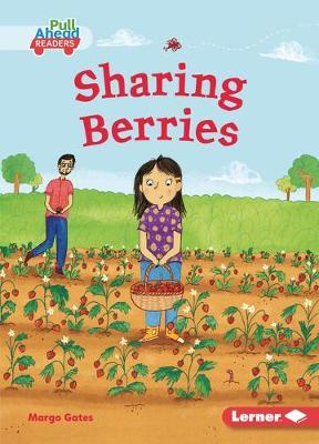 Sharing Berries: Plant Life Cycles (Pull Ahead Readers — Fiction)