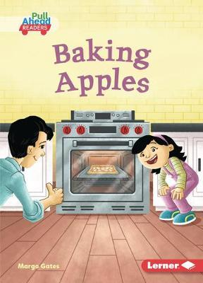 Baking Apples: Plant Life Cycles (Pull Ahead Readers — Fiction)