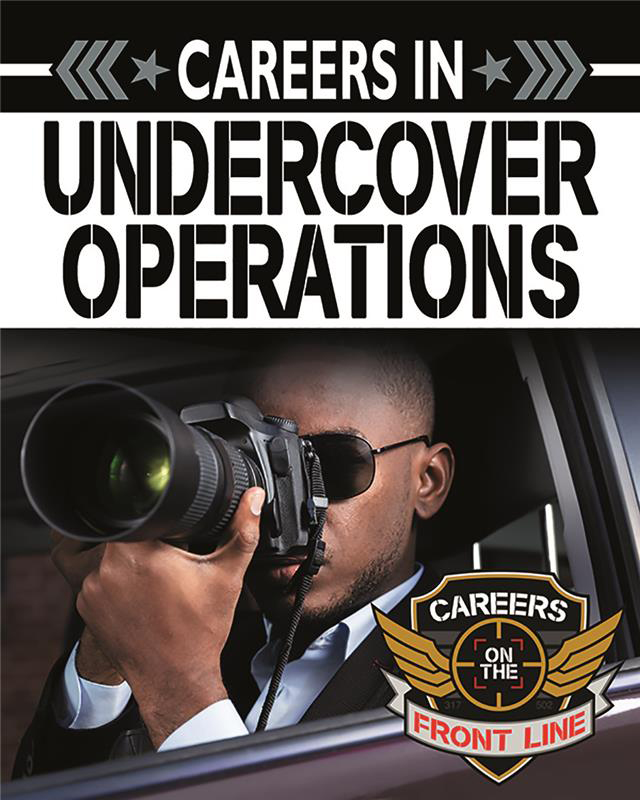 Careers in Undercover Operations (Careers on the Front Line)