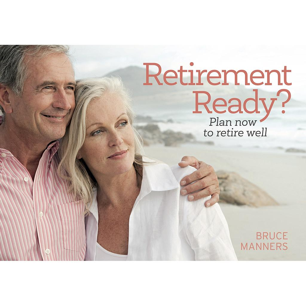 Retirement Ready? - Plan now to retire well