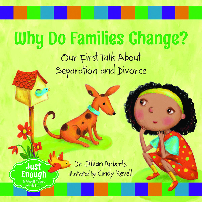 Just Enough: Why Do Families Change? Our First Talk About Divorce and Separation