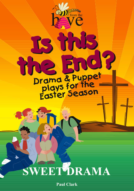 Is this the End? Drama and Puppet Plays for the Easter Season