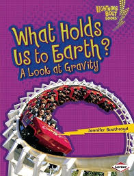 Explore Physical Science: What Holds Us to Earth? - A Look at Gravity