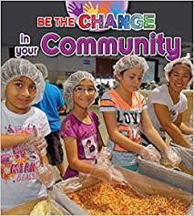 Be The Change For The Community