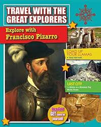 Explore With Francisco Pizarro - Sth America