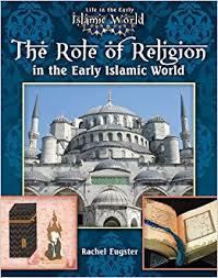 Early Islamic World: The Role of Religion