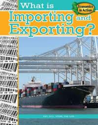 Economics in Action: Importing and Exporting