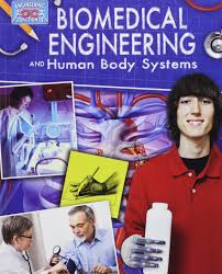 Engineering in Action: Biomedical Engineering Action and Human Body Systems