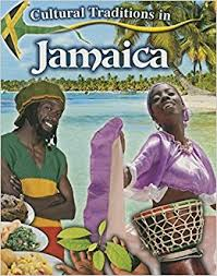 Cultural Traditions in Jamaica - Cultural Traditions in My World