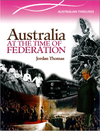 Early Australian History: Australia at the Time of Federation