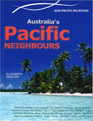 Australia in Asia-Pacific: Australia's Pacific Neighbours