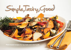 Simple, Tasty, Good: Plant Based Recipes for Top Taste and Vital Health