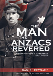 The Man the Anzacs Revered