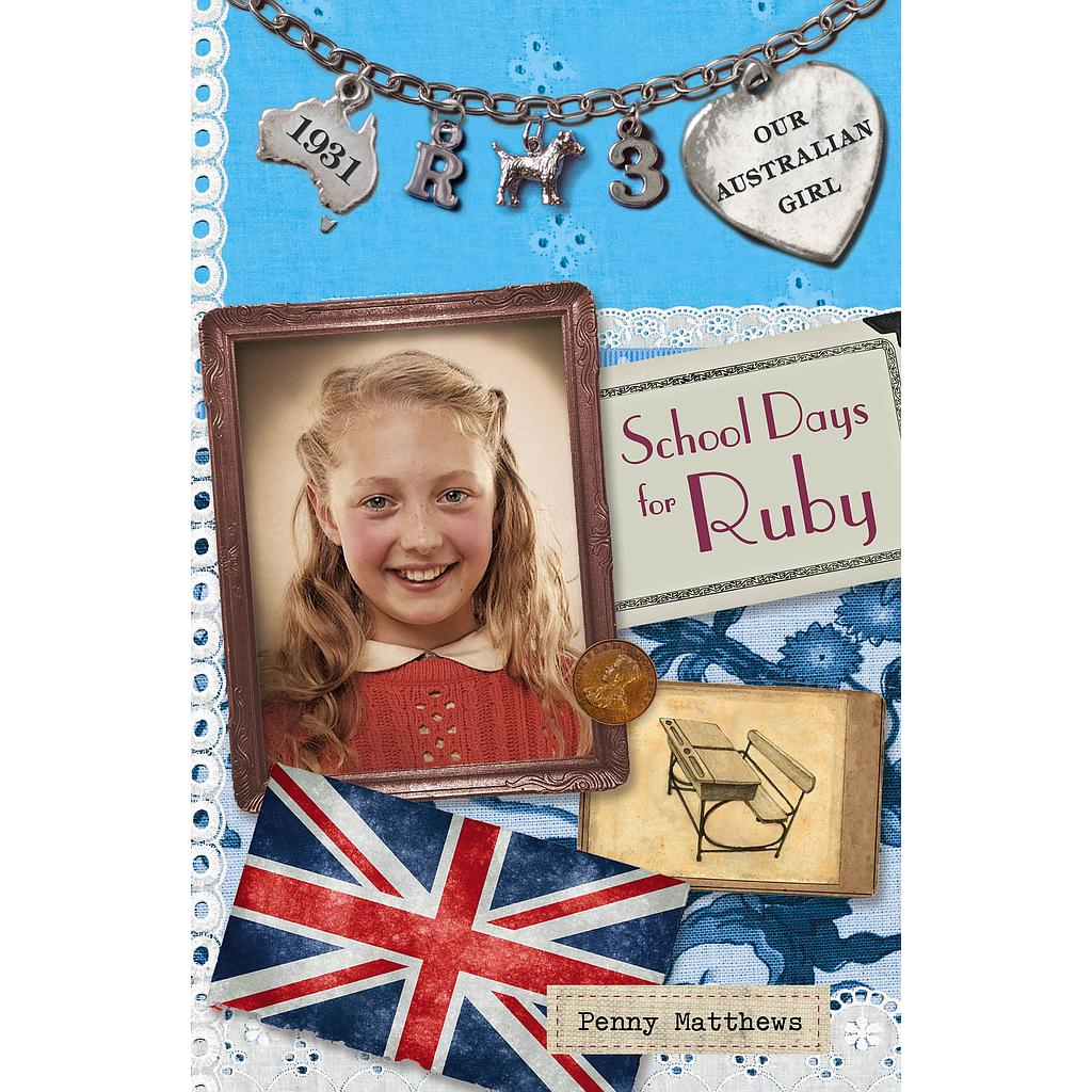 Our Australian Girl: School Days for Ruby (book 3)