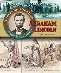 Abraham Lincoln: The Great Emancipator Voices for Freedom