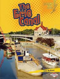 The Erie Canal: Famous Places (Lightning Bolt Books)