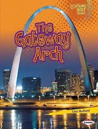 The Gateway Arch: Famous Places (Lightning Bolt Books)
