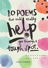 10 poems that could really help you through a tough spot.