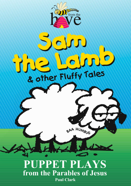 Sam the Lamb & Other Fluffy Tales: Puppet Plays from the Parables of Jesus