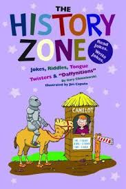 "The History Zone: Jokes, Riddles, Tongue Twisters & ""Daffynitions"" (The Funny Zone)"
