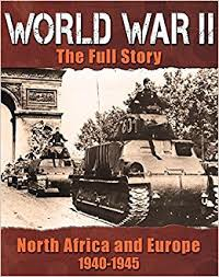 World War II: The Fully Story - North Africa and Europe