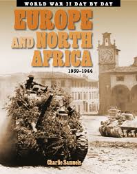 Europe and North Africa 1939-1945: WW11 Day by Day