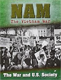 The War and US Society: Nam The Vietnam War