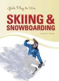 Girls Play to Win: Skiing & Snowboard