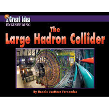 *FINAL STOCK* The Large Hadron Collider: A Great Idea Engineering