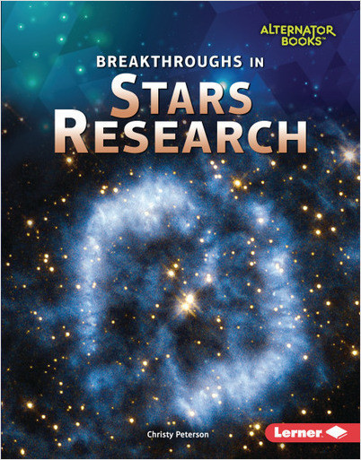 Space Exploration (Alternator Books): Breakthroughs in Stars Research