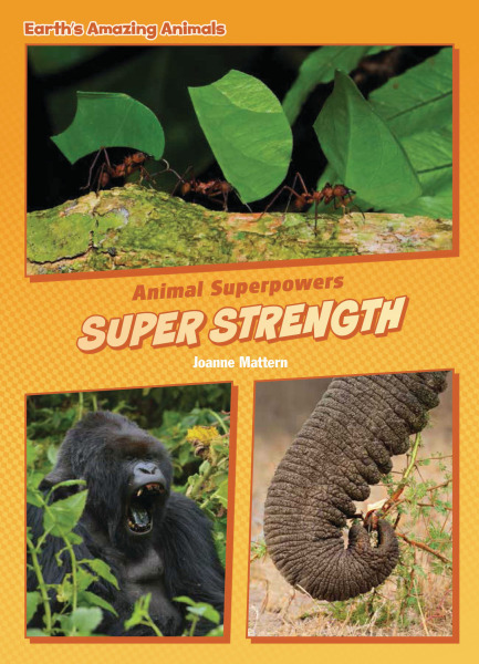 Core Content Science - Animal Superpowers: Super Strength